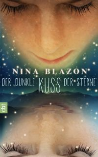Der dunkle Kuss der Sterne von Nina Blazon