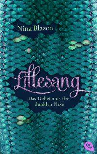 LILLESANG Das Geheimnis der dunklen Nixe von Nina Blazon