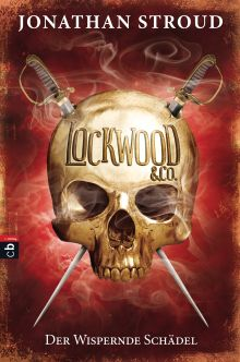 Lockwood Co - Der Wispernde Schaedel von Jonathan Stroud