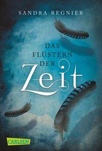 Die Zeitlos-Trilogie, Band 1- Das Flüstern der Zeit KLEIN